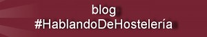 Blog #HablandodeHostelería2.0